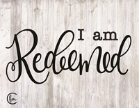 I am Redeemed Fine Art Print