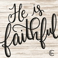He is Faithful Fine Art Print