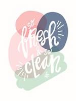 So Fresh and So Clean Fine Art Print