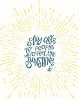 Sunshine Stay Close Fine Art Print
