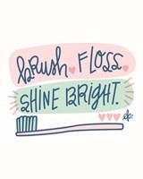 Brush, Floss, Shine Bright Fine Art Print