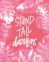 Stand Tall Darlin' Fine Art Print