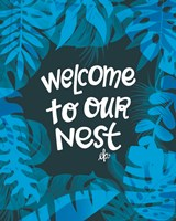 Welcome to Our Nest Fine Art Print