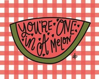 You're One in a Melon Fine Art Print
