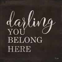 Darling You Belong Here Fine Art Print
