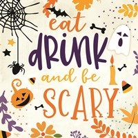 Eat Drink and be Scary Fine Art Print