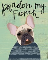 Pardon My French Fine Art Print