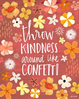Throw Kindness Like Confetti Fine Art Print