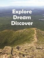 Explore Dream Discover Fine Art Print