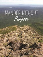 Wander Without Purpose Fine Art Print