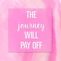 The Journey Will Pay Off Fine Art Print