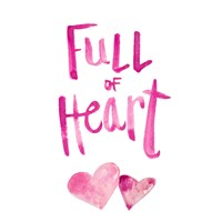 Full of Heart Fine Art Print