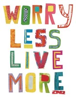Worry Less Live More Fine Art Print
