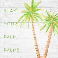 Shake Your Palm Palms Fine Art Print