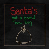 Santa's Got a Brand New Bag Fine Art Print