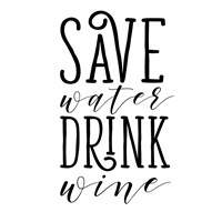 Save Water Drink Wine Fine Art Print