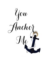 You Anchor Me Fine Art Print