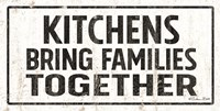 Kitchens Bring Families Together Fine Art Print