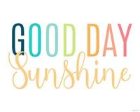 Good Day Sunshine Fine Art Print