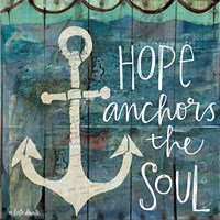 Hope Anchors the Soul Fine Art Print