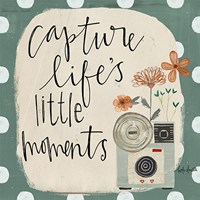 Capture Life's Little Moments Fine Art Print