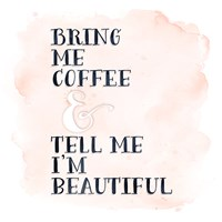 Bring Me Coffee Fine Art Print