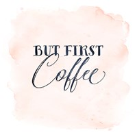 But First Coffee Fine Art Print
