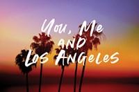You, Me, Los Angeles Fine Art Print