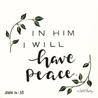 In Him I will have Peace Fine Art Print