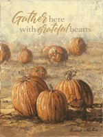 Gather Here with Grateful Hearts Fine Art Print