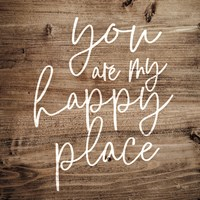 You are My Happy Place Fine Art Print