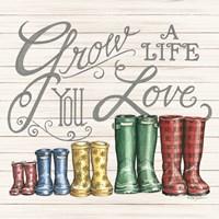 Grow a Life You Love Boots Fine Art Print