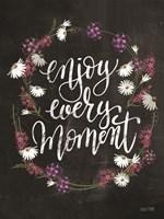 Enjoy Every Moment Fine Art Print