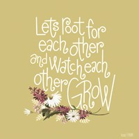 Root For Each Other Fine Art Print