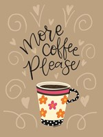 More Coffee Please Fine Art Print