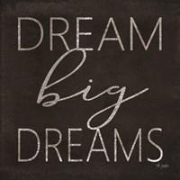 Dream Big Dreams Fine Art Print