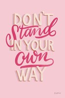 Don't Stand in Your Own Way Pink Fine Art Print