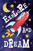 Explore and Dream Fine Art Print
