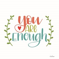 You are Enough Fine Art Print