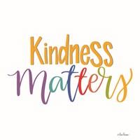 Kindness Matters Fine Art Print