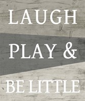 Laugh Play and Be Little Fine Art Print