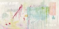 We are Dreams Fine Art Print