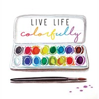 Live Life Colorfully Fine Art Print