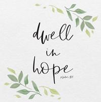 Inspirational Life III-Dwell in Hope Fine Art Print