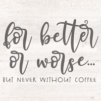 Coffee Kitchen Humor I-Better Fine Art Print