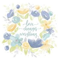 Kellys Garden VIII-Love Changes Everything Fine Art Print