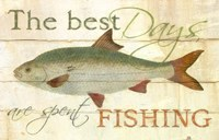 The Best Days are Spent Fishing Fine Art Print