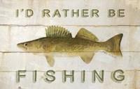 I'd Rather be Fishing Fine Art Print
