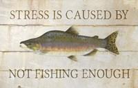 Stress and Fishing Fine Art Print