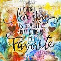 Every Love Story Is Beautiful Fine Art Print